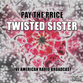 Pay The Price (Live) by Twisted Sister
