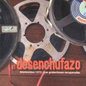 El Desenchufazo: Las Grabaciones Recuperadas (En Vivo en Montevideo, 1972) by German Garcia