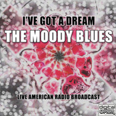 I've Got A Dream (Live) de The Moody Blues