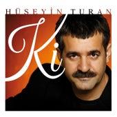 Ki by Hüseyin  Turan
