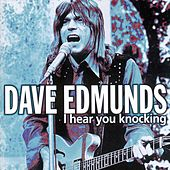 I Hear You Knocking de Dave Edmunds