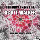 For Once in My Life (Live) by Scott Walker