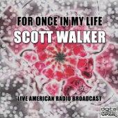 For Once in My Life (Live) de Scott Walker
