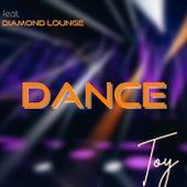Dance (feat. Diamond Lounge) von Toy