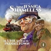 Miss Jessica Shameless Teil 1 - 16 Uhr 50 nach Paddeltown by Miss Jessica Shameless