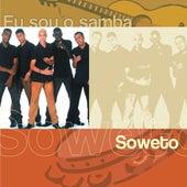 Eu Sou O Samba - Soweto de Soweto