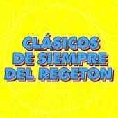 Clásicos de Siempre del Regeton de Various Artists