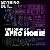 Nothing But... The Sound of Afro House, Vol. 15 by Various Artists