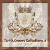 Tarifa Groove Collections 14 - Aristocrazy by Various Artists