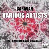 Caravan (Live) de Various Artists