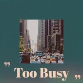 Too Busy de Various Artists