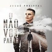 Eu Não Vou Parar de Josué Freitas