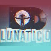 Lunático by Degreyde