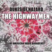 Dukes Of Hazard (Live) by The Highwaymen