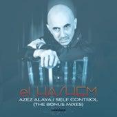 Azez Alaya / Self Control (The Bonus Mixes) by Hashem