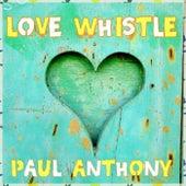 Love Whistle de Paul Anthony