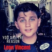 You Are the Reason by Leon Vincent