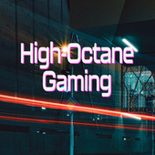High-Octane Gaming by Various Artists