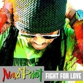Fight For Love by Maxi Priest