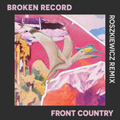Broken Record (ROSZKIEWICZ Remix) by Front Country