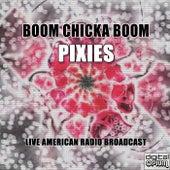 Boom Chicka Boom (Live) de Pixies