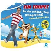 So Ein Schöner Tag (Fliegerlied) von Tim Toupet