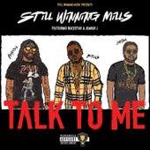 Talk to me (feat. Rocxstar Renegade & Junior J) de Still Winning Mills