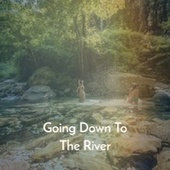 Going Down To The River by Various Artists