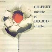 Gilbert raconte et Bécaud chante de Gilbert Becaud