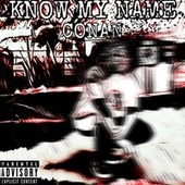 KNOW MY NAME by Conan