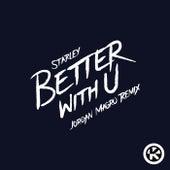 Better with U (Jordan Magro Remix) von Starley