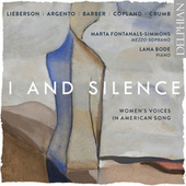 I and Silence: Women's Voices in American Song by Marta Fontanals-Simmons