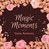 Magic Moments with Gene Ammons von Gene Ammons