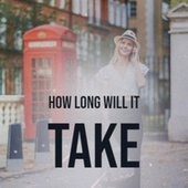 How Long Will It Take by Various Artists