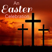 An Easter Celebration von The Mormon Tabernacle Choir