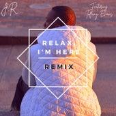 Relax, I'm here (Remix) de J-R