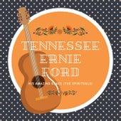 His Amazing Grace (The Spirituals) von Tennessee Ernie Ford