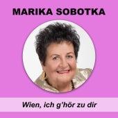 Wien, ich g'hör zu dir von Marika Sobotka