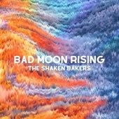 Bad Moon Rising by The Shaken Bakers