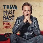 Trava musi rast by Miro Jaros