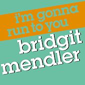 I'm Gonna Run To You von Bridgit Mendler