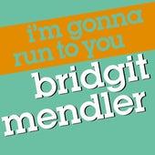 I'm Gonna Run To You by Bridgit Mendler