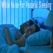 White Noise For Peaceful Sleeping by Color Noise Therapy