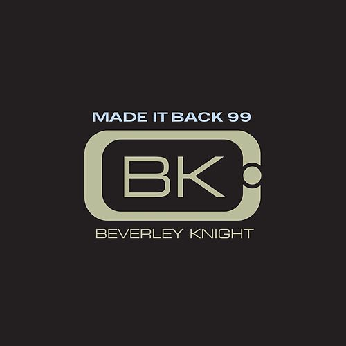 Made It Back 99 by Beverley Knight