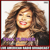 Blind In Love (Live) fra Tina Turner