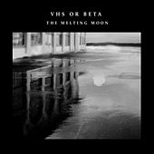 The Melting Moon von vhs or beta