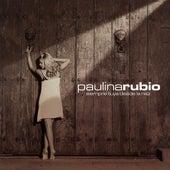 Siempre Tuya Desde La Raiz by Paulina Rubio