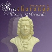 Bacharango, Vol. 2 de Oscar Miranda
