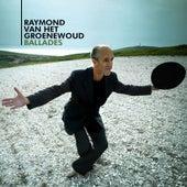 Ballades de Raymond Van Het Groenewoud