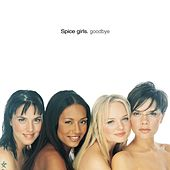 Goodbye by Spice Girls